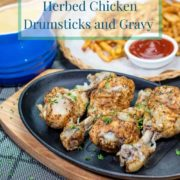 pinterest pin for Juicy Pressure-Cooked Herbed Chicken Drumsticks and Gravy